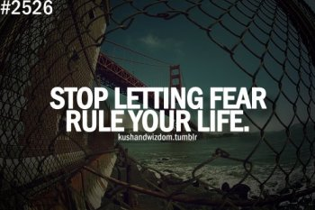 fear-rule-girl-kushandwizdom-quote-quotes-Favim.com-359770