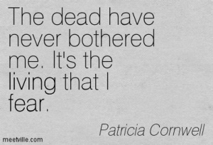 Quotation-Patricia-Cornwell-living-fear-Meetville-Quotes-46343