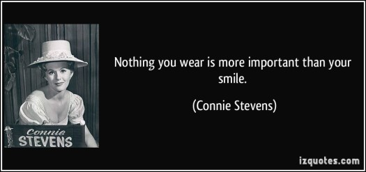 quote-nothing-you-wear-is-more-important-than-your-smile-connie-stevens-177925